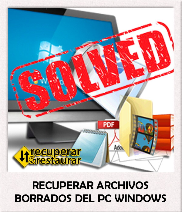 Recuperar Archivos Borrados del PC Windows